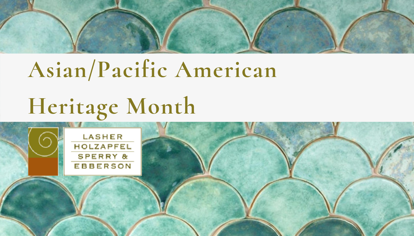 We are Celebrating Asian/Pacific American Heritage Month!
