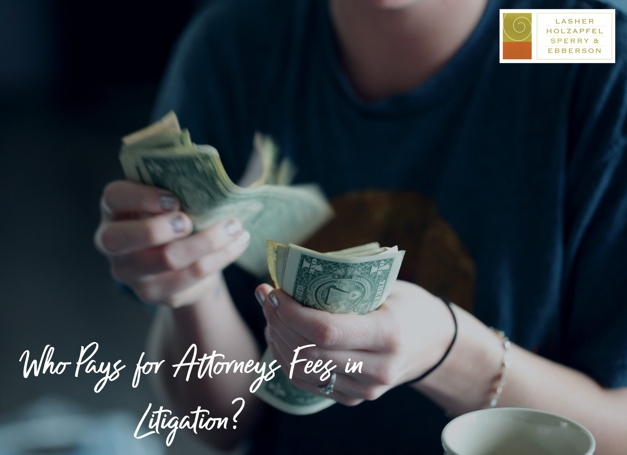 Who Pays for Attorneys Fees in Litigation?